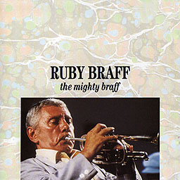 Ruby Braff the mighty braff