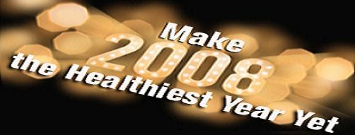 Make 2008 the Healthiest Year Yet